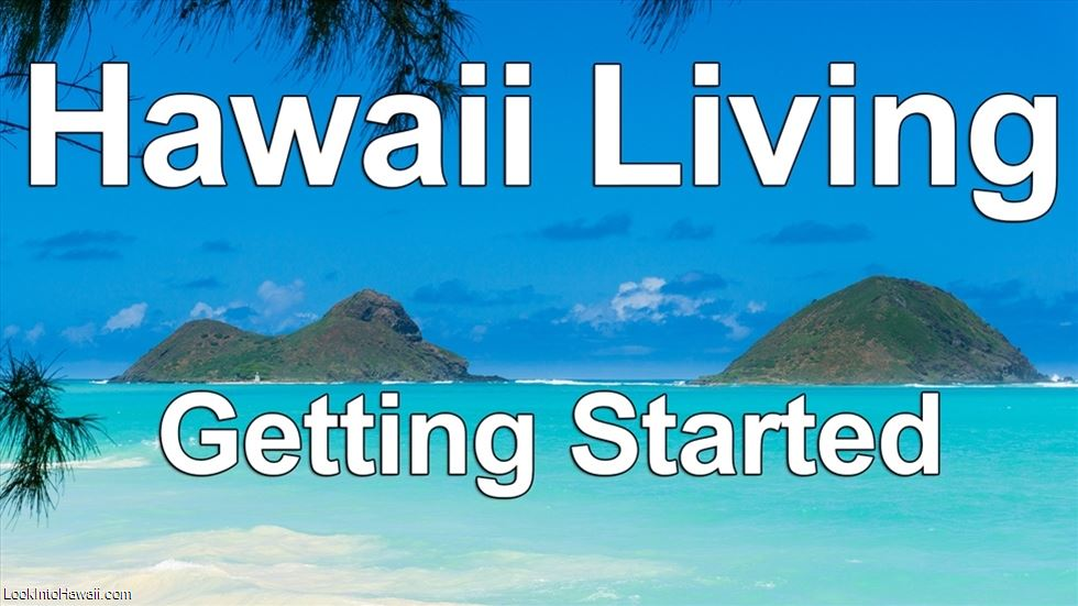 Hawaii Living: Getting Started